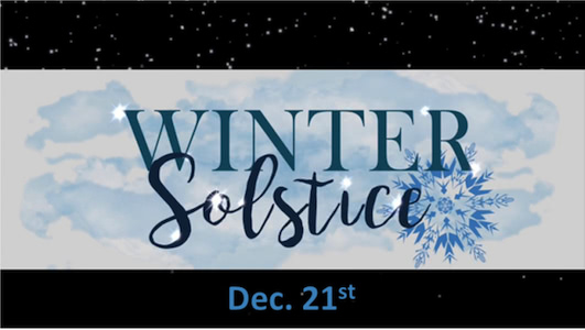 Winter Solstice - Dec. 21st